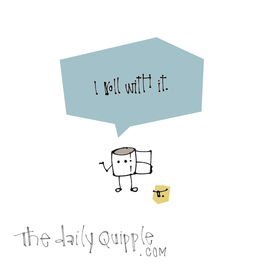 Rollin' | The Daily Quipple