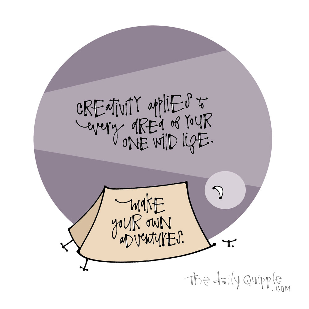 Live That Creative Life | The Daily Quipple