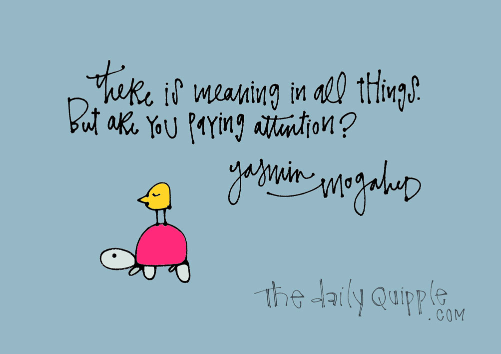 Meaning It | The Daily Quipple
