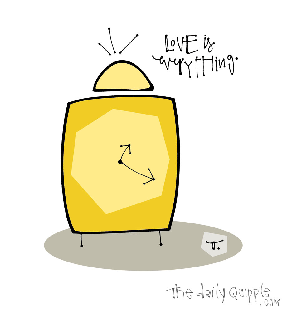 Love All the Time | The Daily Quipple