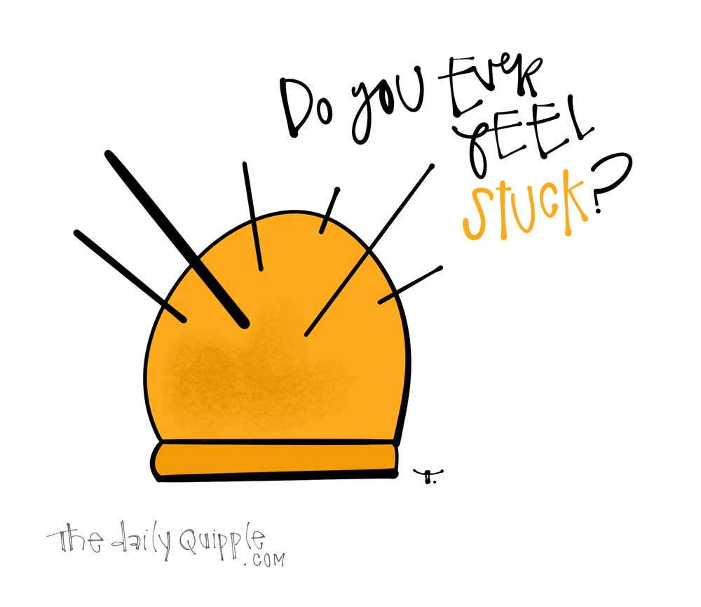 Look at Me, I'm Stuck | The Daily Quipple