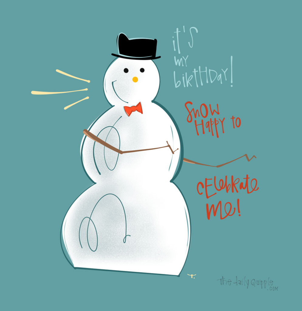 Snow Ready to Party | The Daily Quipple