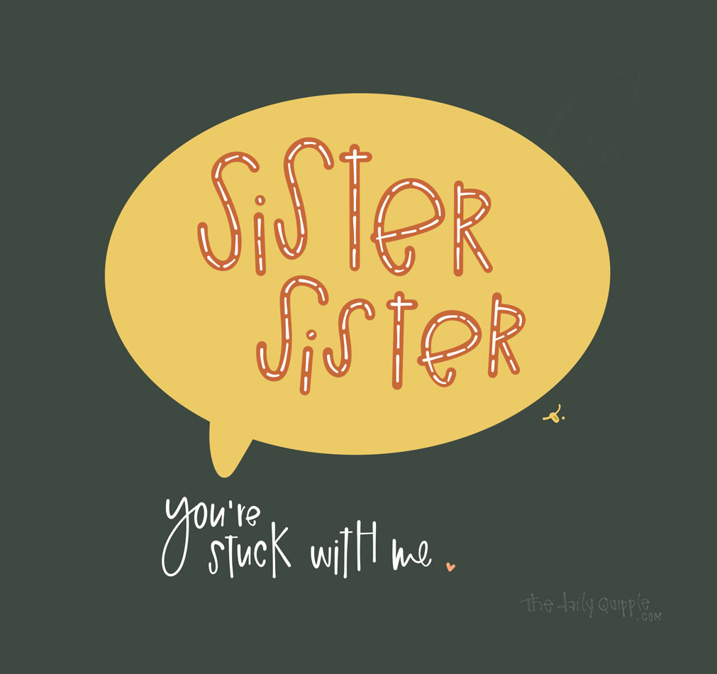 National Sisters Day | The Daily Quipple