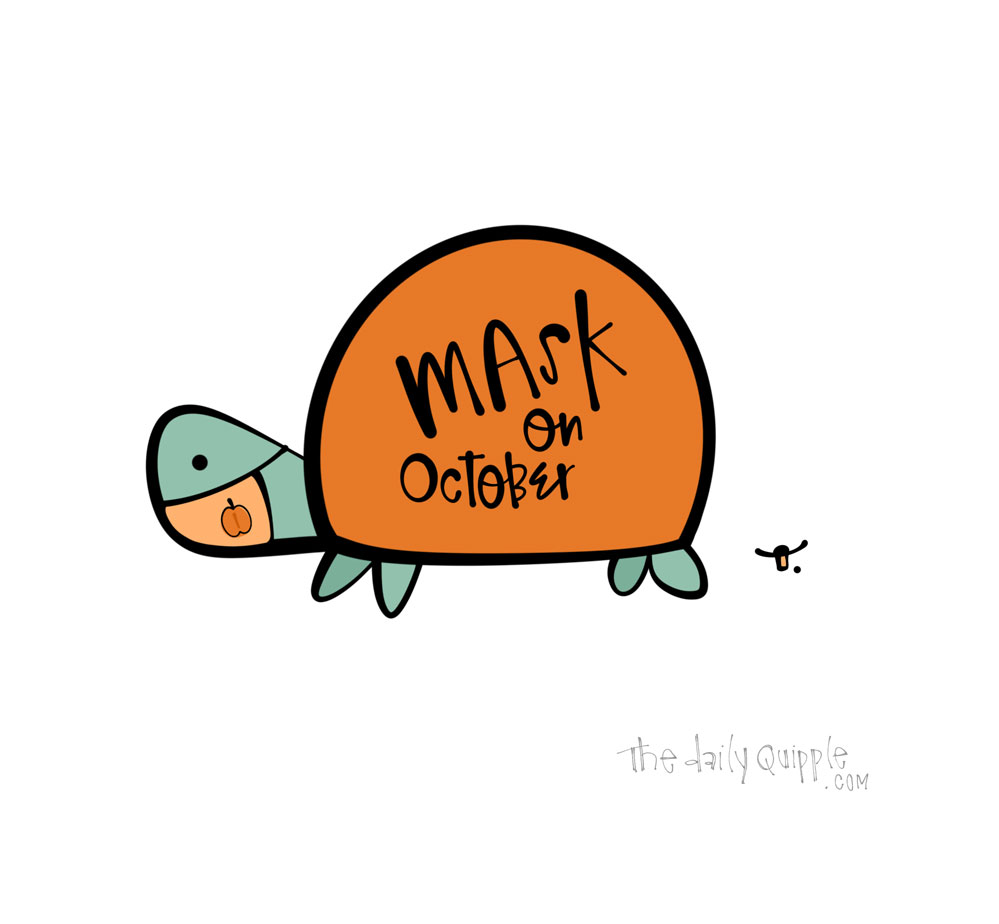 Mask on October | The Daily Quipple