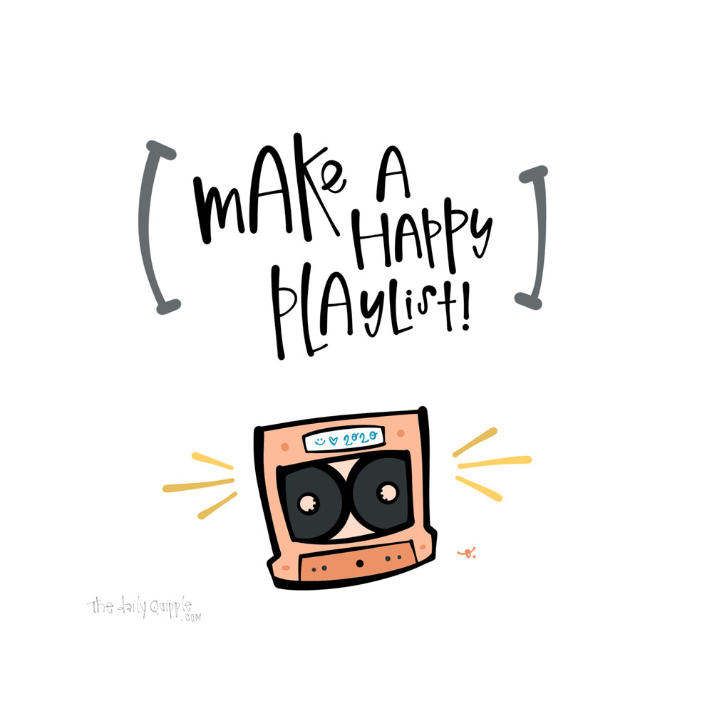 Joy Tip: Happy Playlist | The Daily Quipple