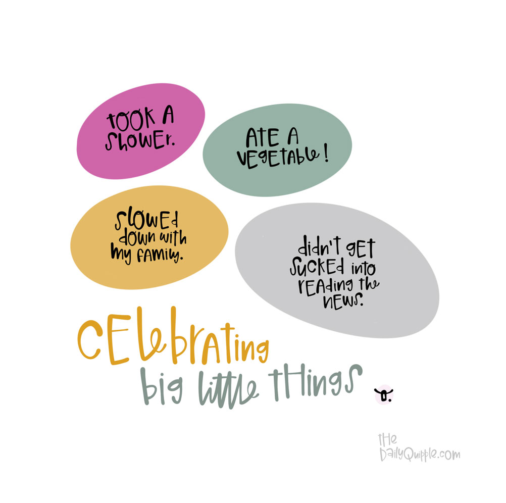 Big Little Accomplishments | The Daily Quipple