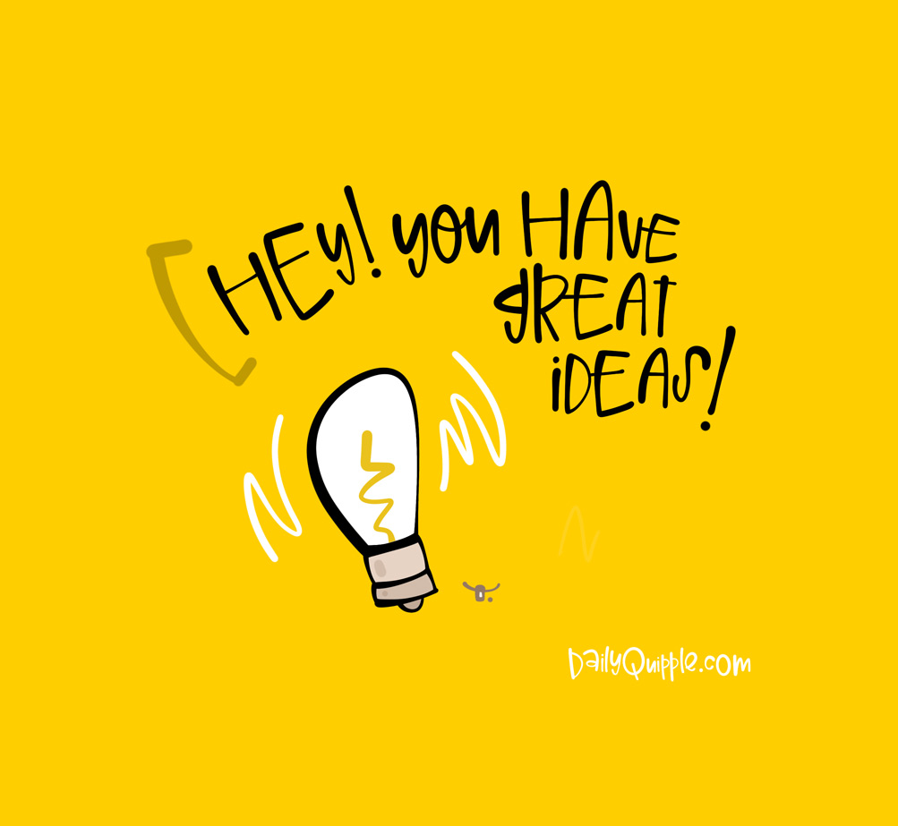 Don't Discount Your Ideas | The Daily Quipple