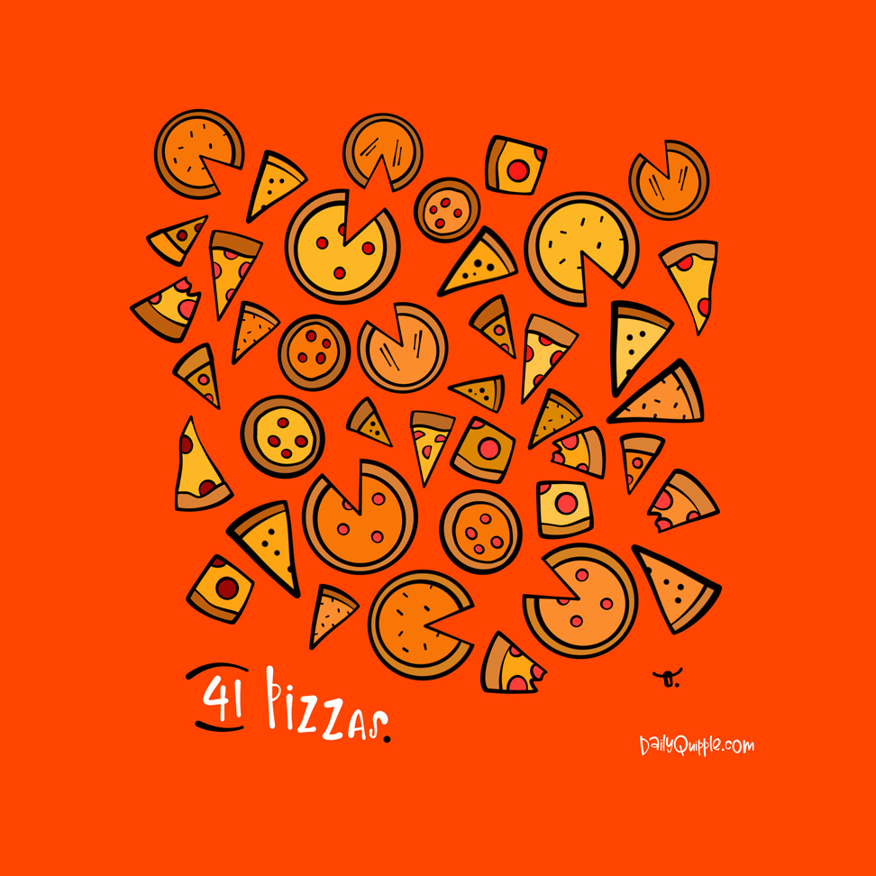 41 Pizzas | The Daily Quipple
