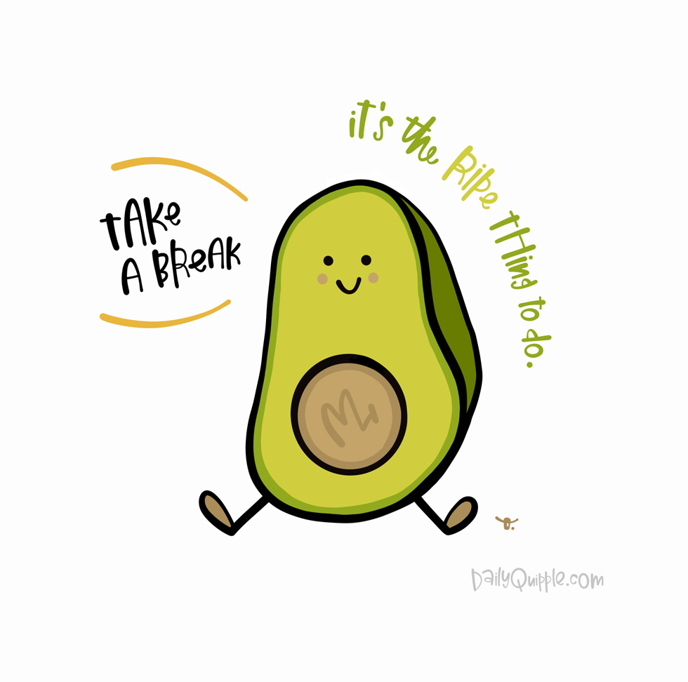 Do the Ripe Thing | The Daily Quipple