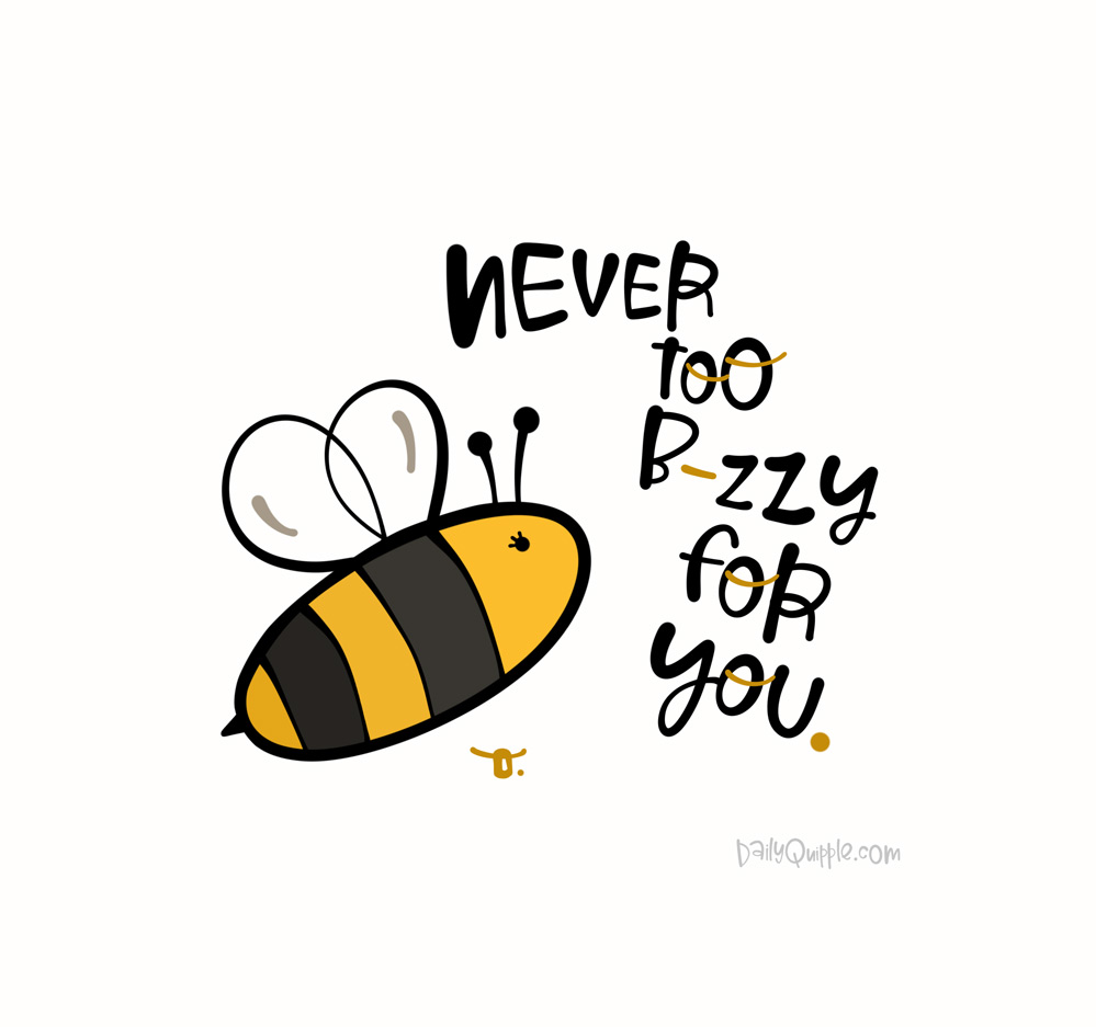 Let Me Bee Clear | The Daily Quipple