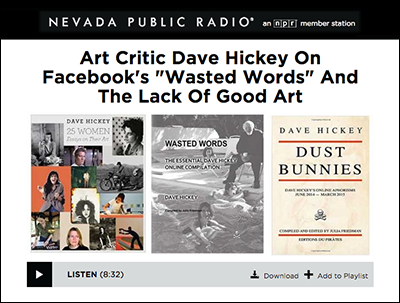 "Listen on KNPR: Art Critic Dave Hickey On Facebook's ""Wasted Words"" And The Lack Of Good Art"