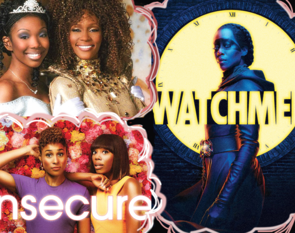 Cinderella, Insecure, Watchmen