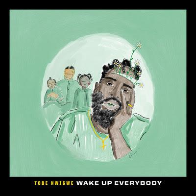 "Tobe Nwigwe - ""Wake Up Everybody"""