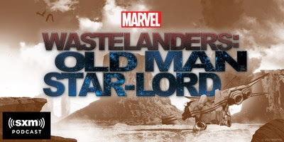 Marvel Entertainment and SiriusXM to Premiere First Original Scripted Podcast Series 'Marvel's Wastelanders: Old Man Star-Lord' on June 1