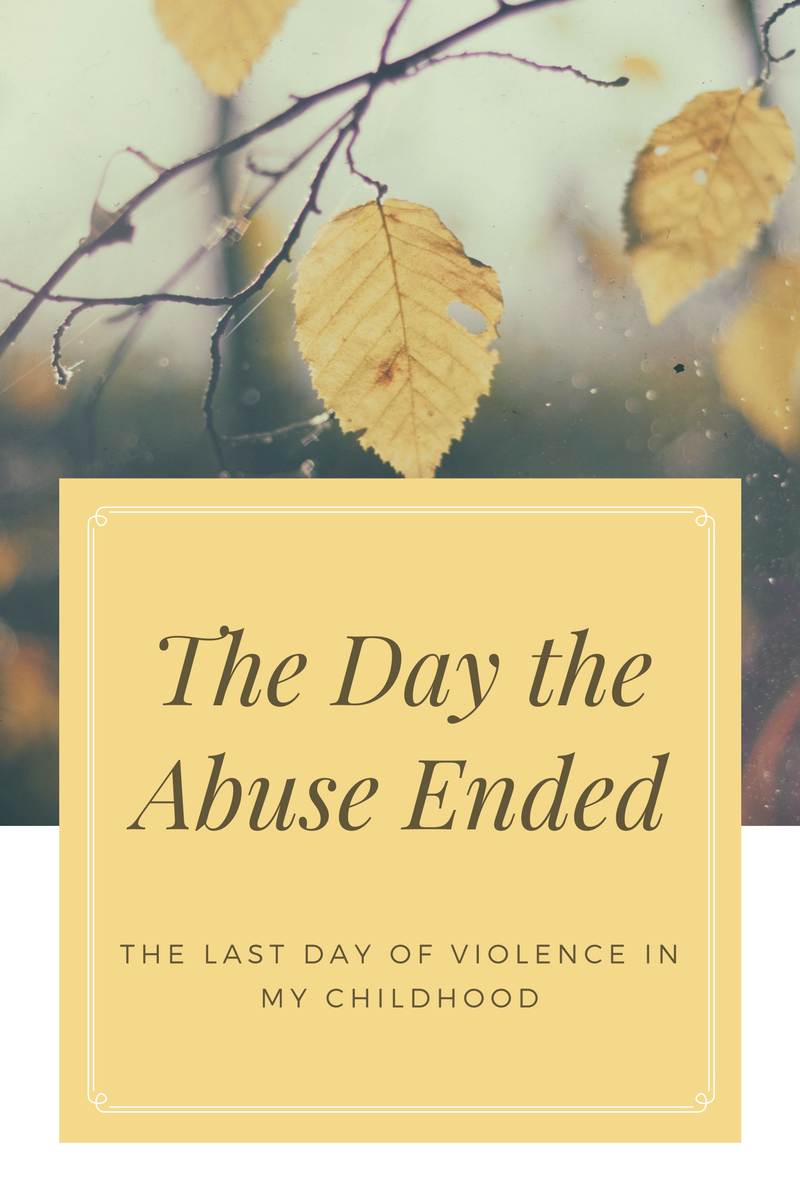 The Day the Abuse Ended