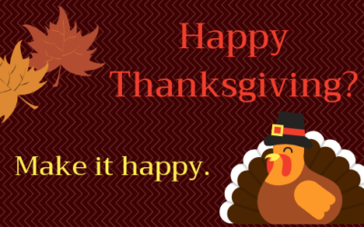 Happy Thanksgiving? Make it happy.