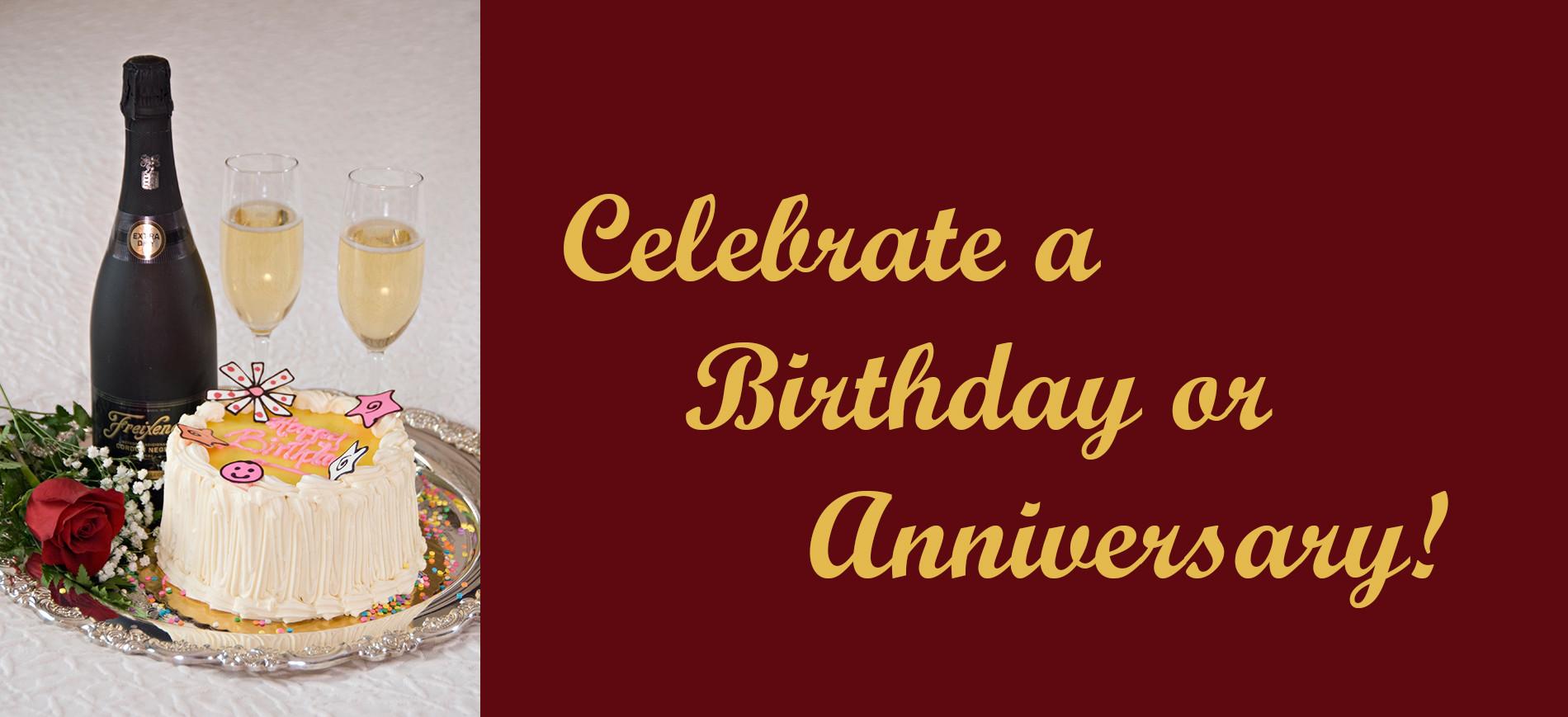 Celebrate a birthday or anniversary