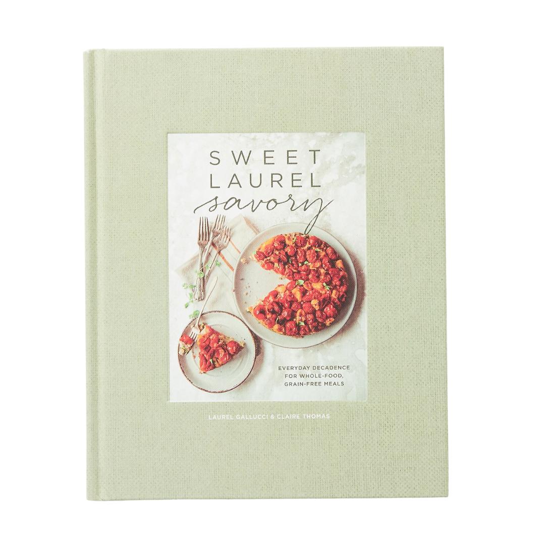 Sweet Laurel Savory Cookbook, clean cookbook | Louella Reese