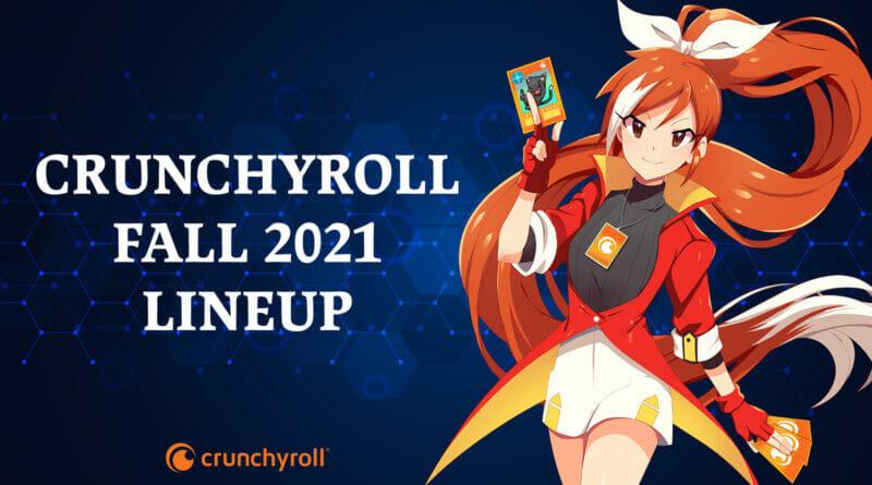 Crunchyroll Fall Anime Season 2021 Lineup The Nerdy Basement