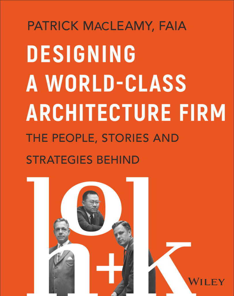 Book cover art: Designing A World-Class Architecture Firm: The People, Stories and Strategies Behind HOK by Patrick MacLeamy