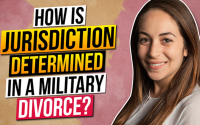 How is Jurisdiction Determined in a Military Divorce?