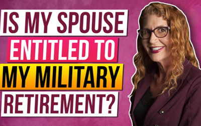 Is my Spouse Entitled to my Military Retirement?