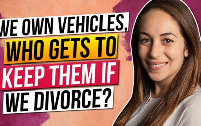 We Own vehicles, Who Gets to Keep Them if We Divorce?