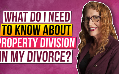 What do I NEED to know about Property Division in my Divorce?