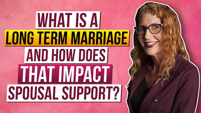 What is a Long Term Marriage and how does that impact Spousal Support?