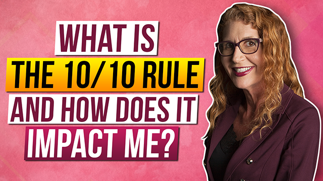 What is the 10/10 rule and how does it impact me?