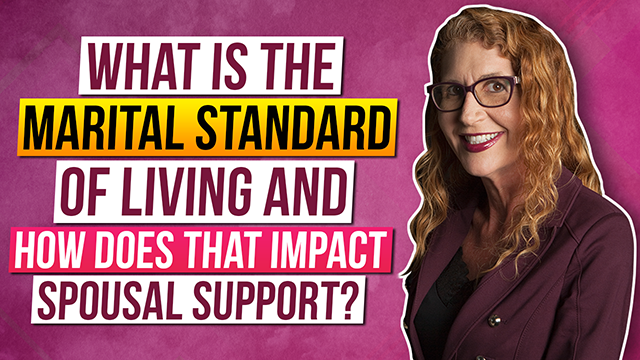 What is the marital standard of living and how does that impact Spousal Support?