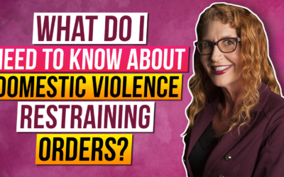What You NEED to Know About Domestic Violence Restraining Orders