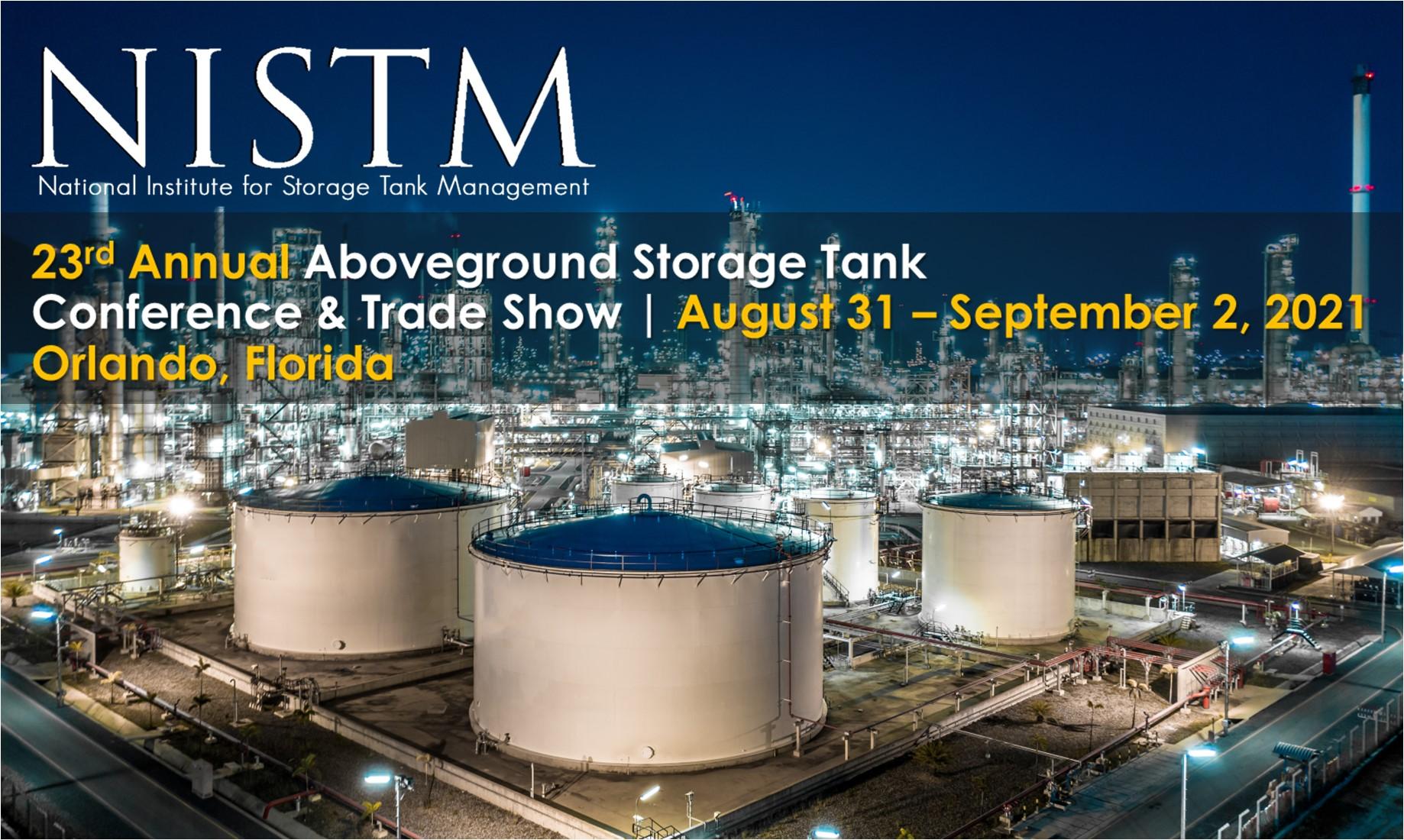 23rd Annual NISTM Aboveground Storage Tank Conference & Trade Show, Orlando, Fl