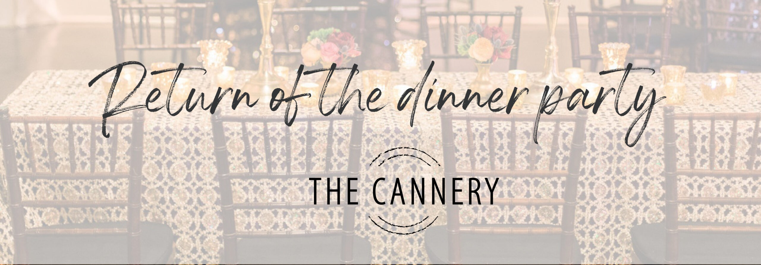 The Return of the Dinner Party!
