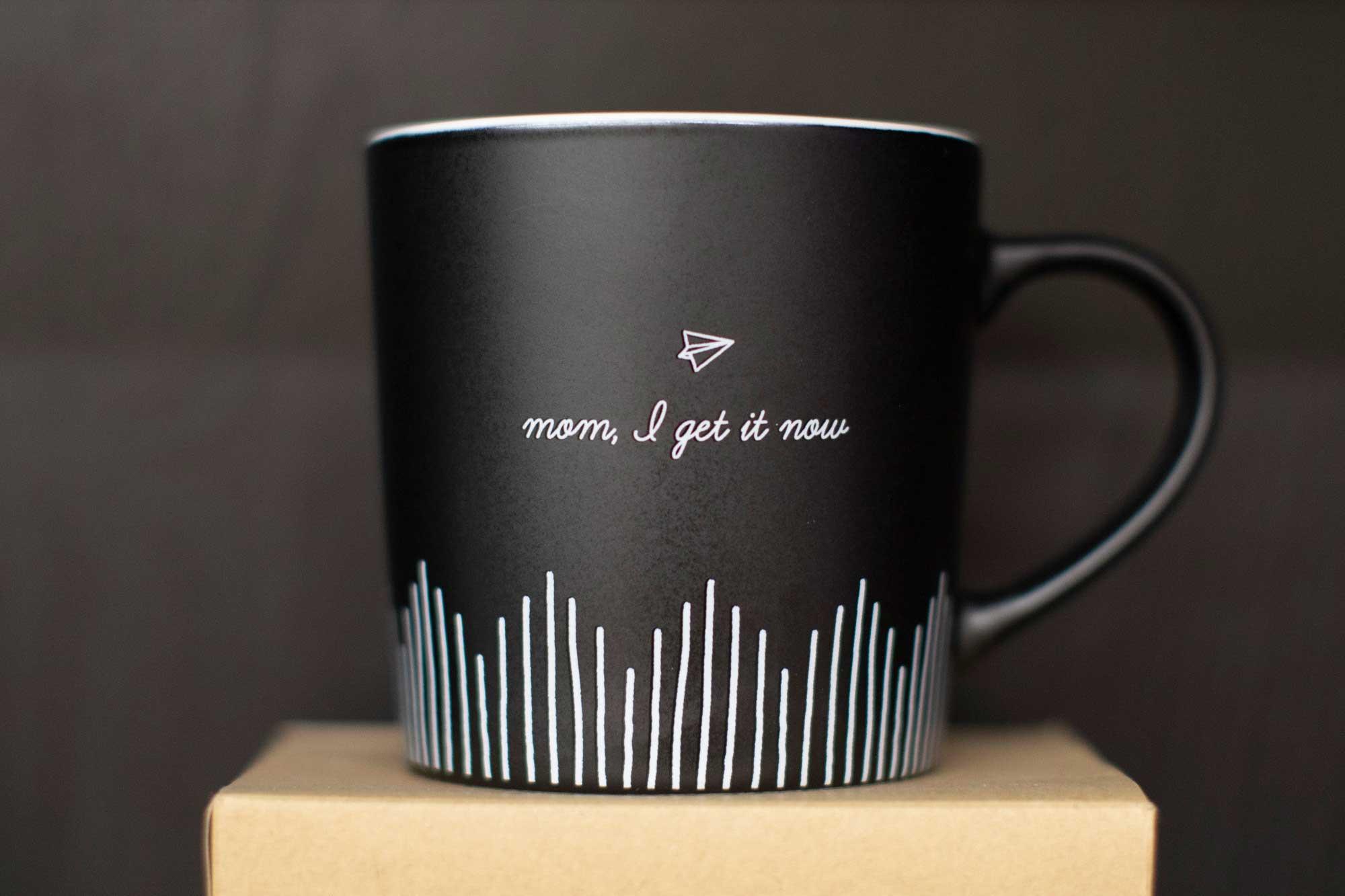 """""""mom I get it now"""" mug"""