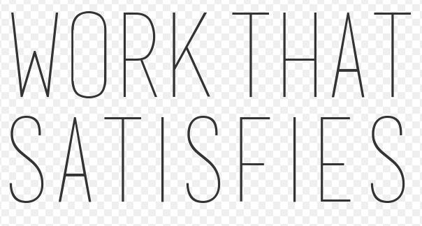 Work That Satisfies