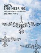 Data Engineering: A Novel Approach to Data Design
