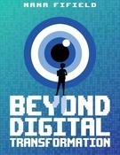Beyond Digital Transformation