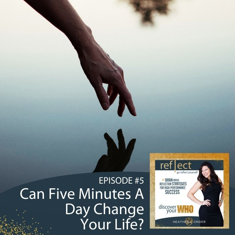 Episode 5 GRY Podcast Can Five Minutes A Day Change Your Life With Host Heather Crider Growth Mindset Habits and Self Reflection on Water Image