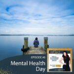 Mental Health Day Episode 6 Go Reflect Yourself Podcast Mental Health Day With Host Heather Crider