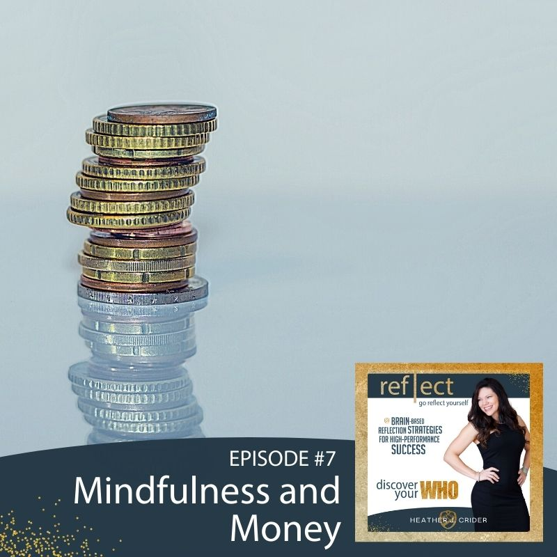 Episode 7 Go Reflect Yourself Podcast Mindfulness and Money With Host Heather Crider