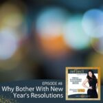 Episode 8 Go Reflect Yourself Podcast Why Bother With New Years Resolutions With Host Heather Crider