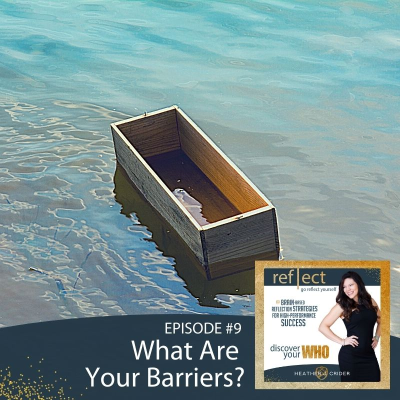 Episode 9 Go Reflect Yourself Podcast What Are Your Barriers With Host Heather Crider
