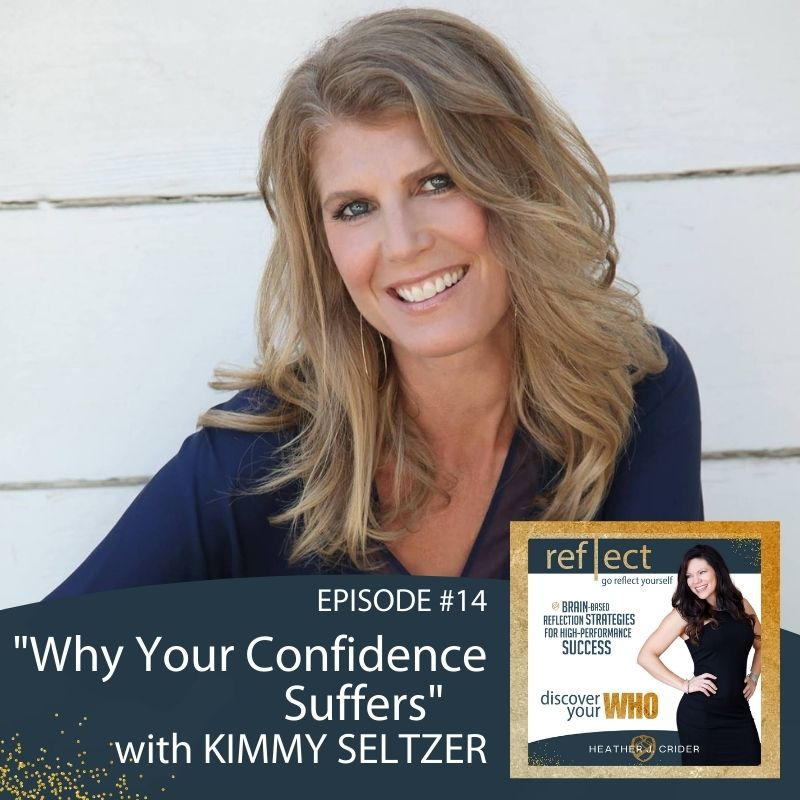 Episode #14 Why Your Confidence Suffers With Special Guest Kimmy Seltzer and Host Heather J. Crider Go Reflect Yourself Podcast