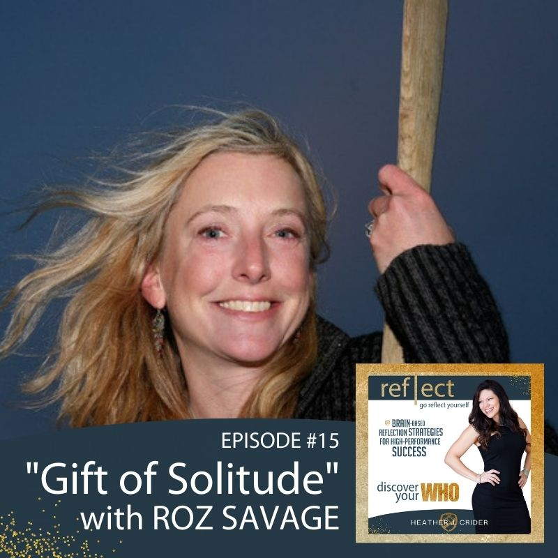 Roz Savage The Gift of Solitude with Heather Crider and Envisioning your future