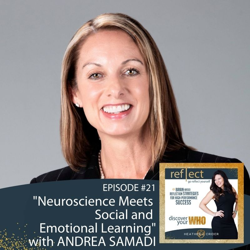 Episode #21 Neuroscience meets social and emotional learning with Andrea Samadi On The go reflect yourself podcast with Heather J. Crider