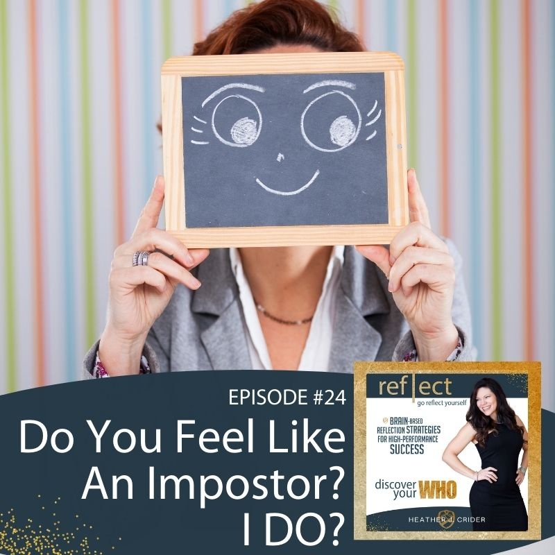 Episode #24 Do You feel like an impostor I DO Go Reflect Yourself with Heather Crider Episode 24 IMage