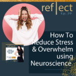 Ep 29 How to Reduce Stress and Overwhelm using Neuroscience with Heather Crider The Go Reflect Yourself Podcast, The Curiosity of Experience