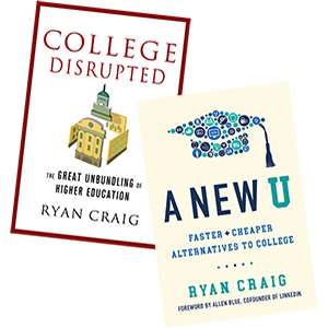 """College Disrupted"" and ""A New U"" by Ryan Craig"