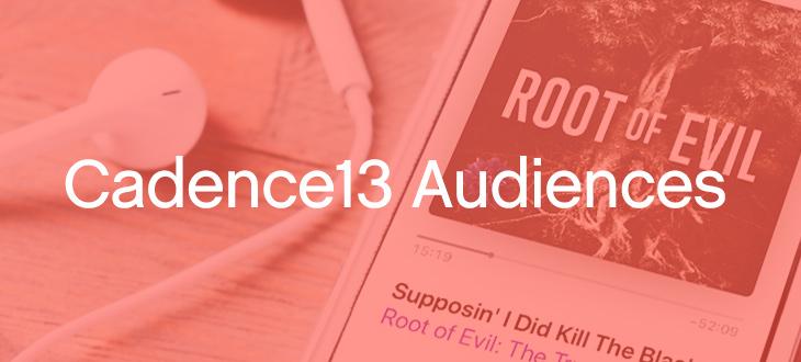cadence 13 audiences